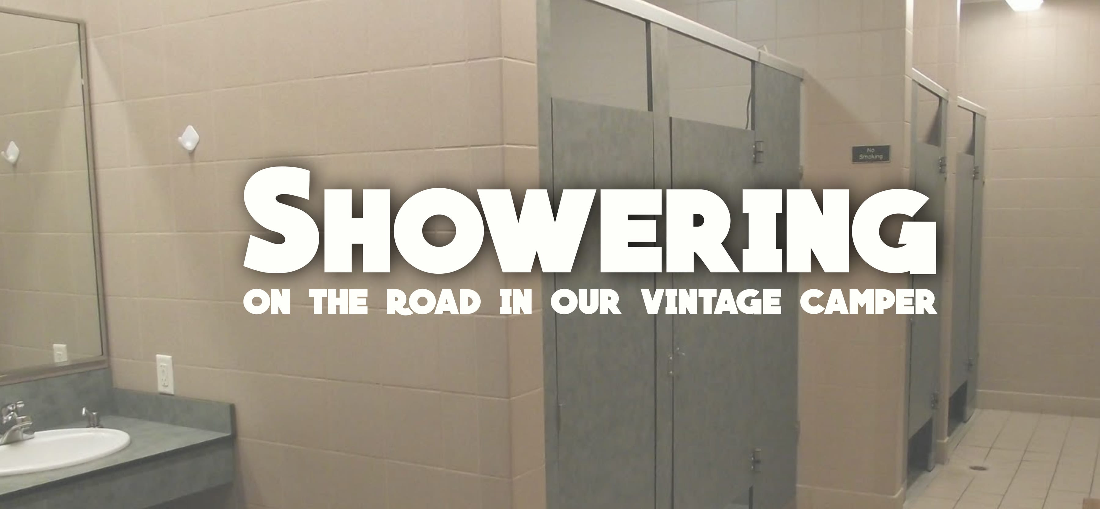Showering: On The Road in our Vintage Camper