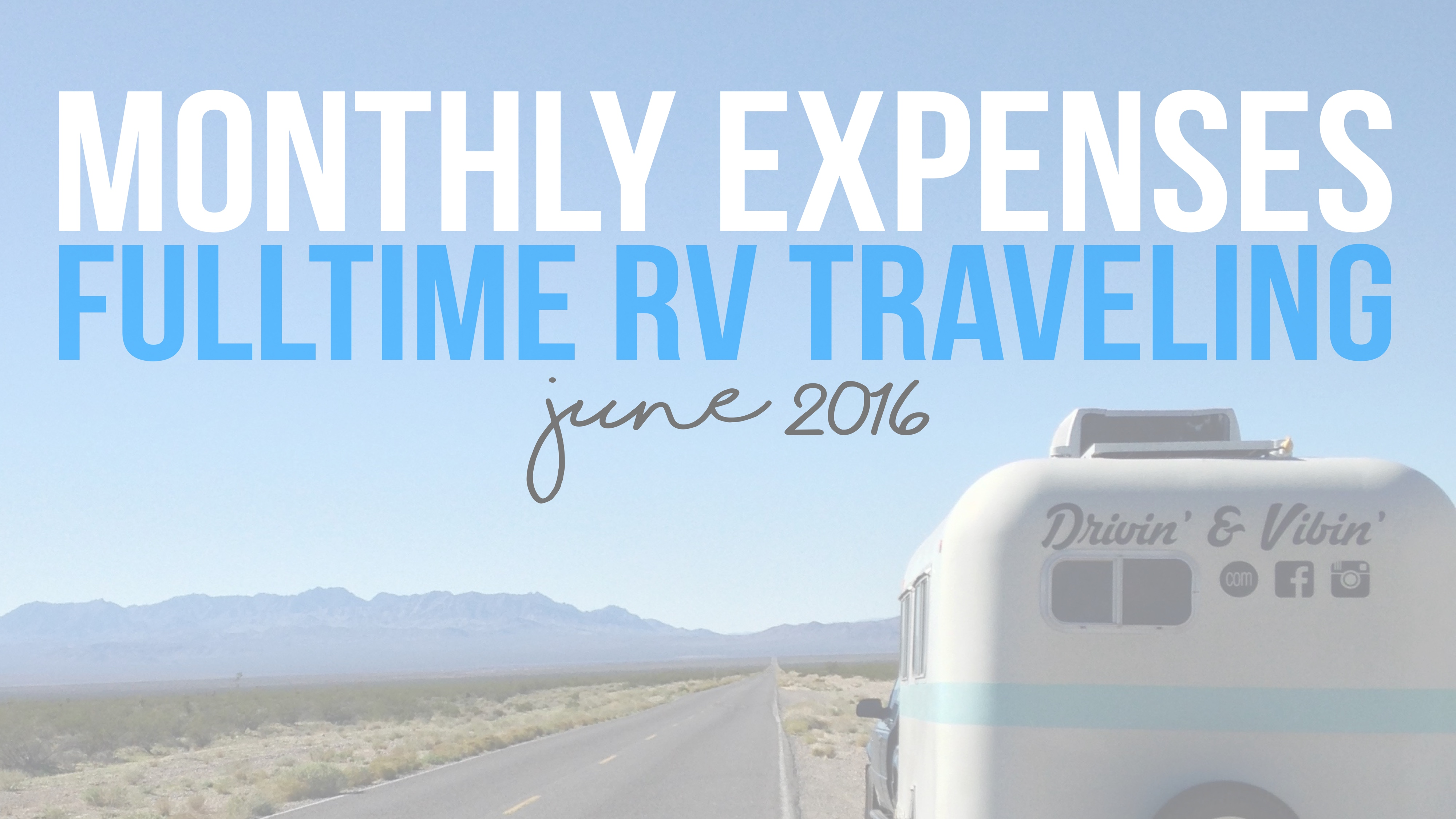 Monthly Expenses – Fulltime RV Traveling – June 2016