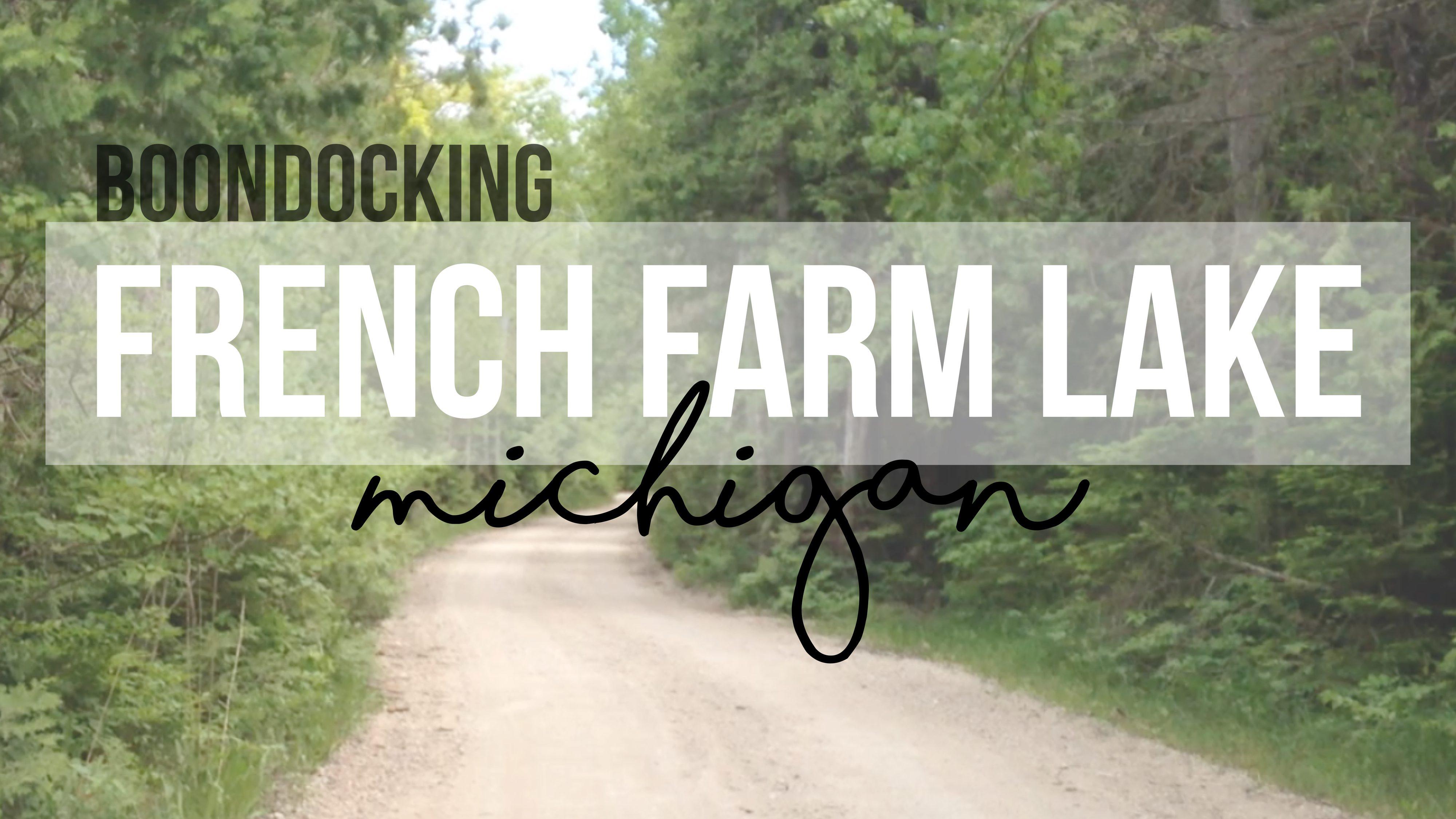 Boondocking at French Farm Lake – Mackinaw City, Michigan