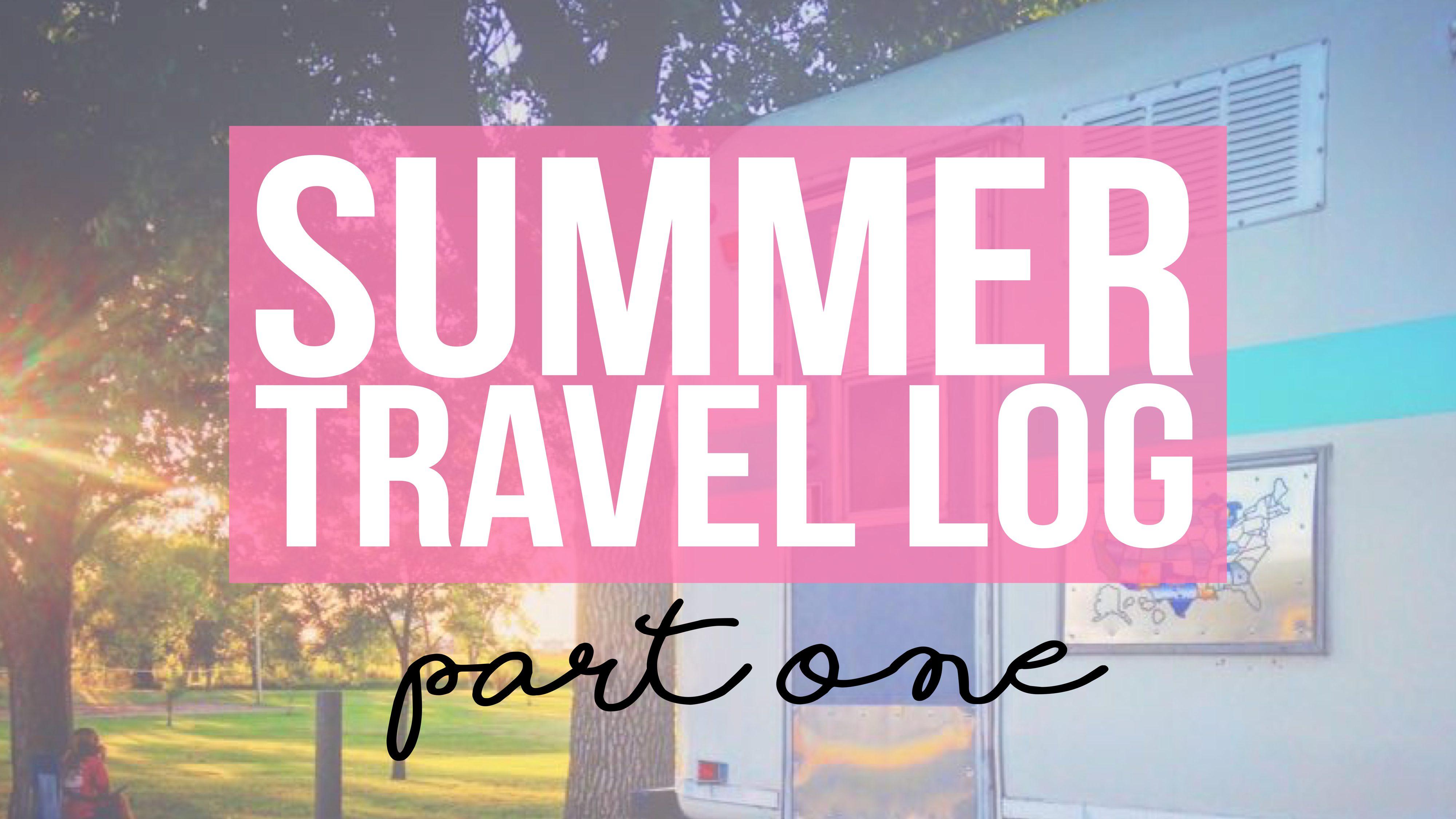 Summer Travel Log : Part 1