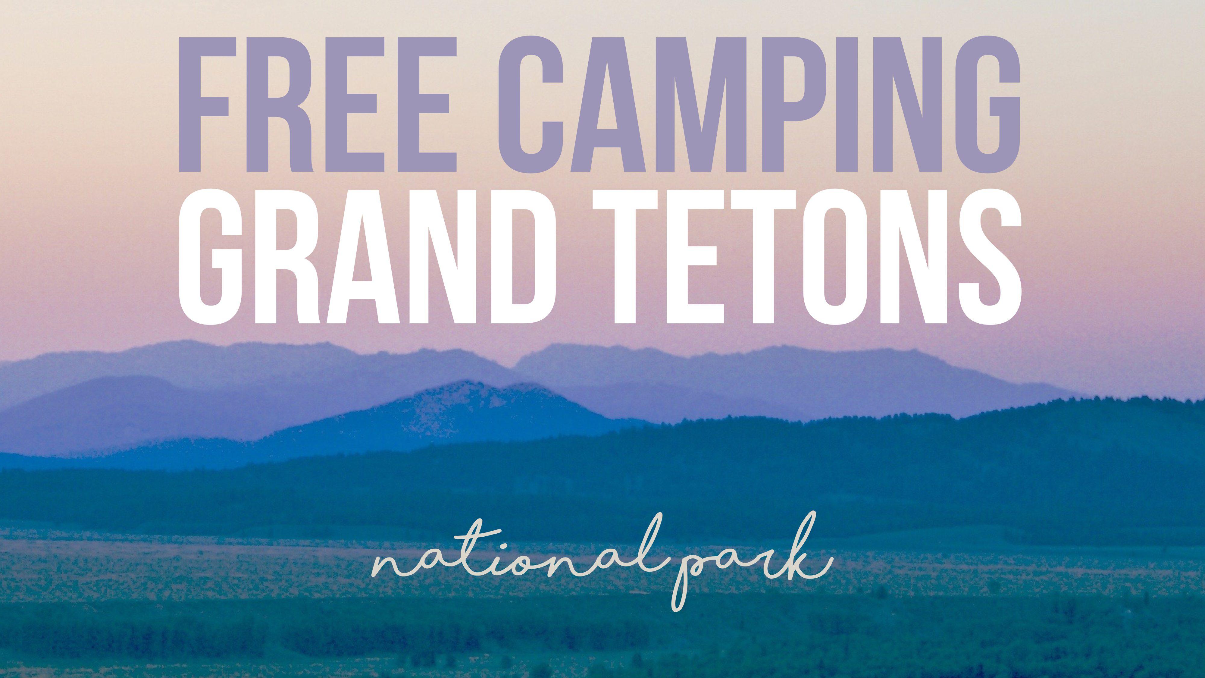 Free Camping at Grand Teton National Park