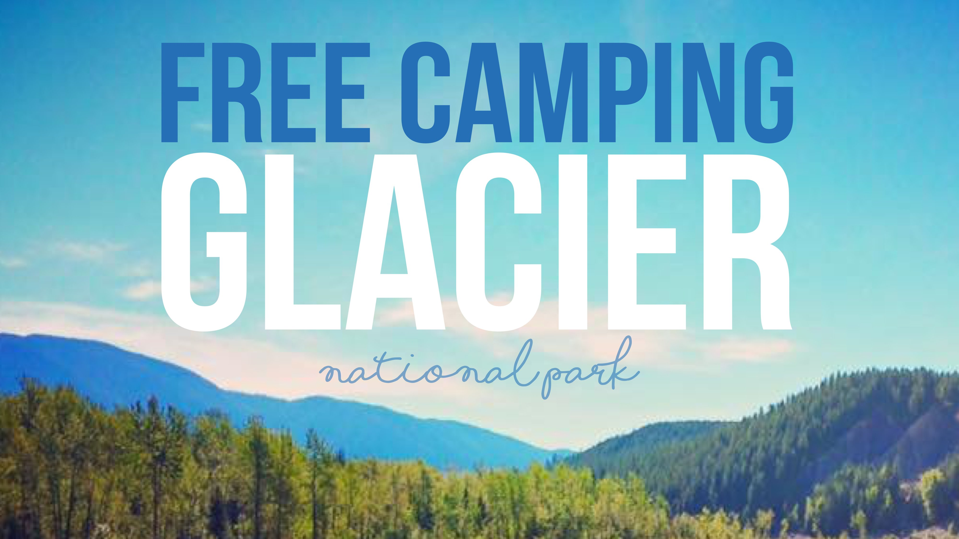 Free Camping Near Glacier National Park: You'll Love It