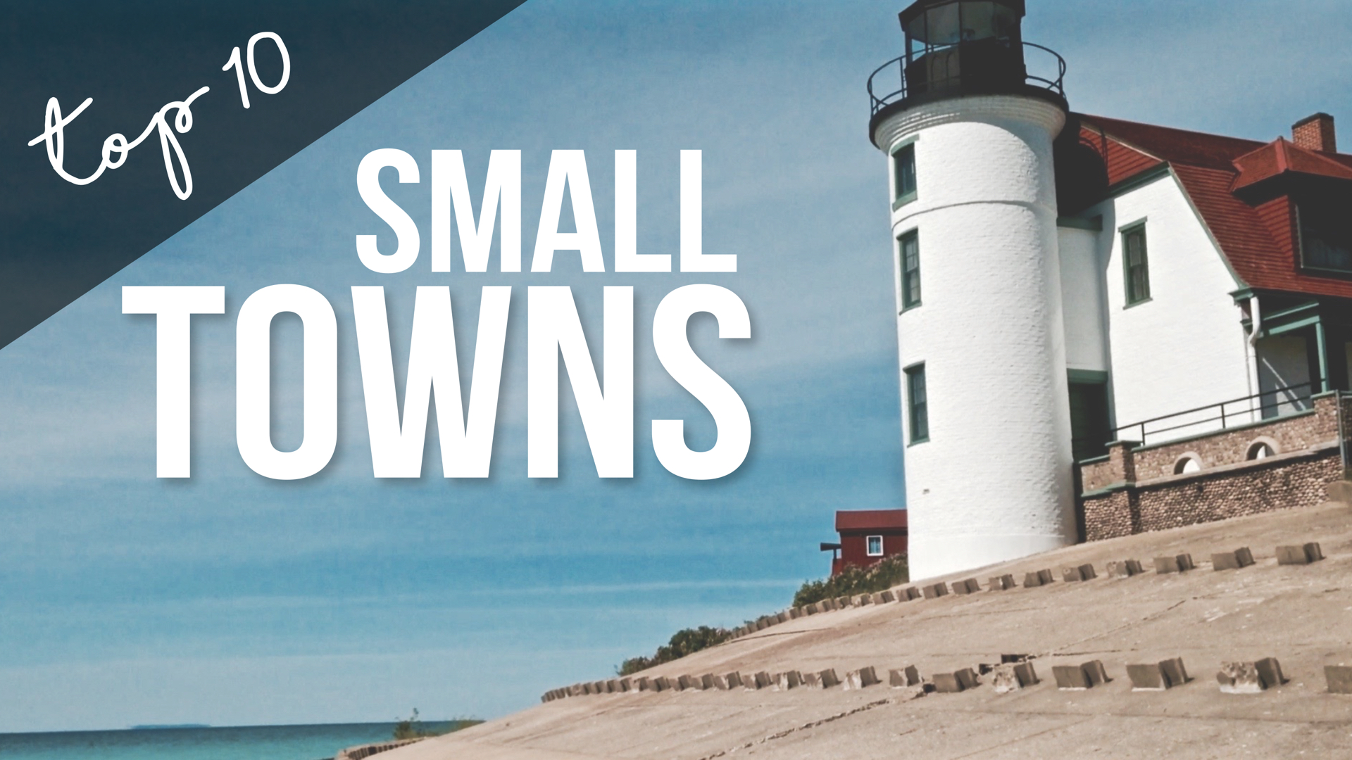 Top 10 Small Towns – From Our First Year on the Road