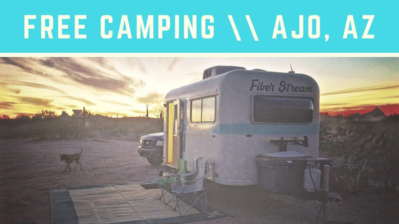Free Camping in Ajo, AZ | Dry Camping & Boondocking
