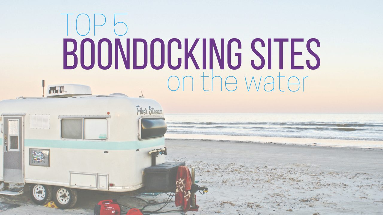 Top 5 Boondocking Sites on the Water