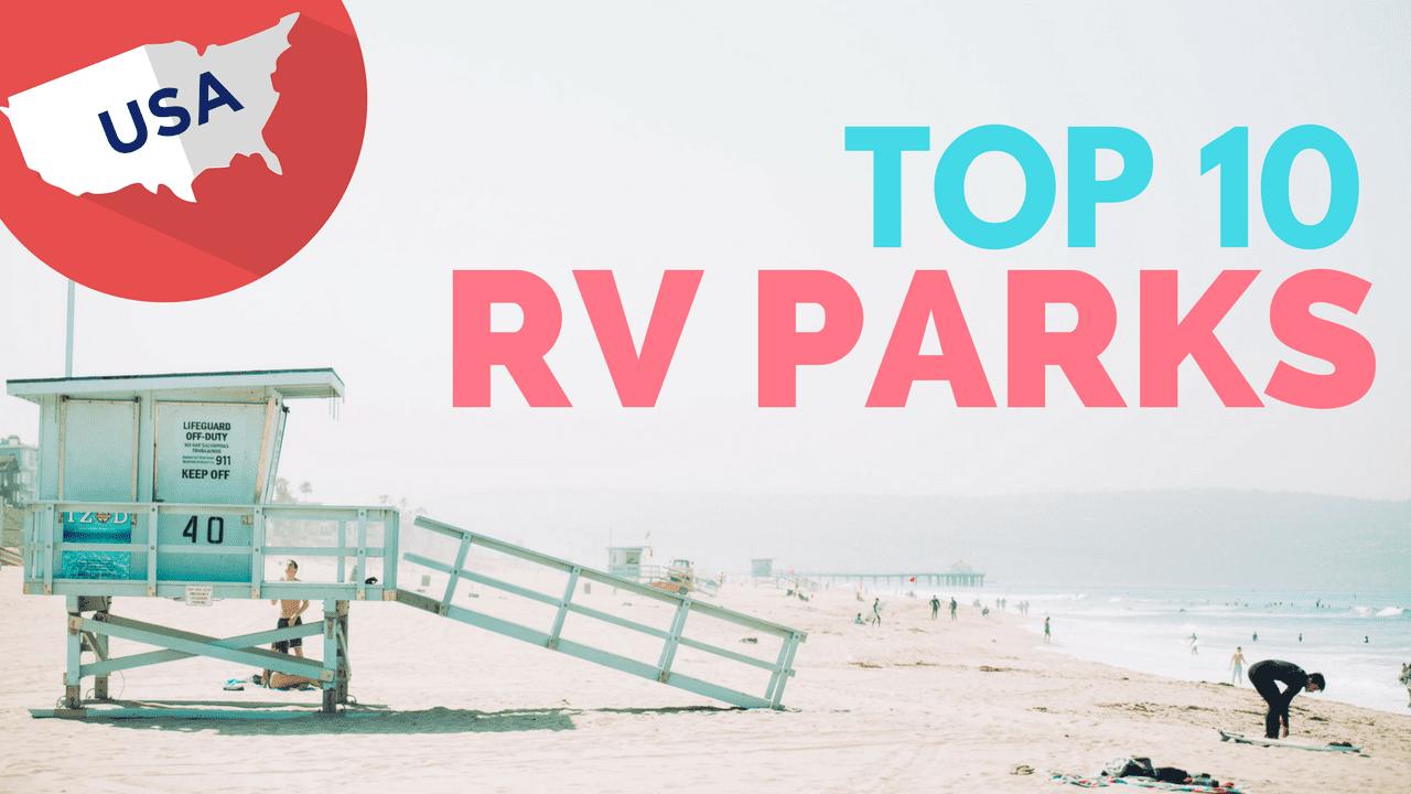 10 Best RV Parks in America   2020 Update