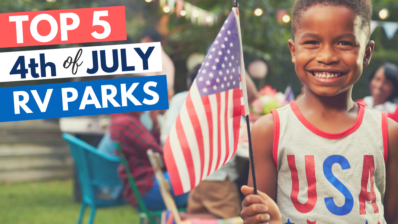 Top Five 4th of July Campgrounds 2018